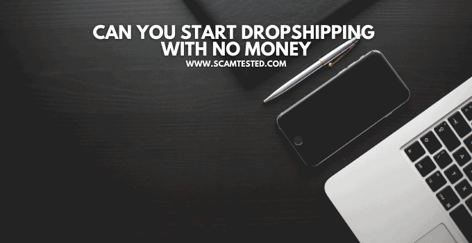 Can You Start Dropshipping With No Money