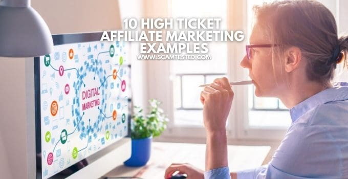 High Ticket Affiliate Marketing Examples