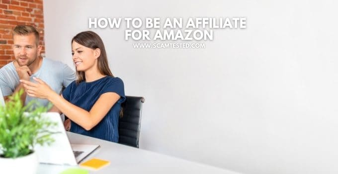 How To Be An Affiliate For Amazon