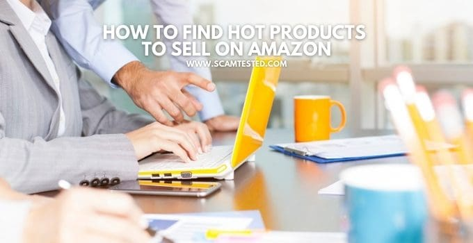 How to Find Hot Products to Sell on Amazon