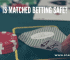 is matched betting safe